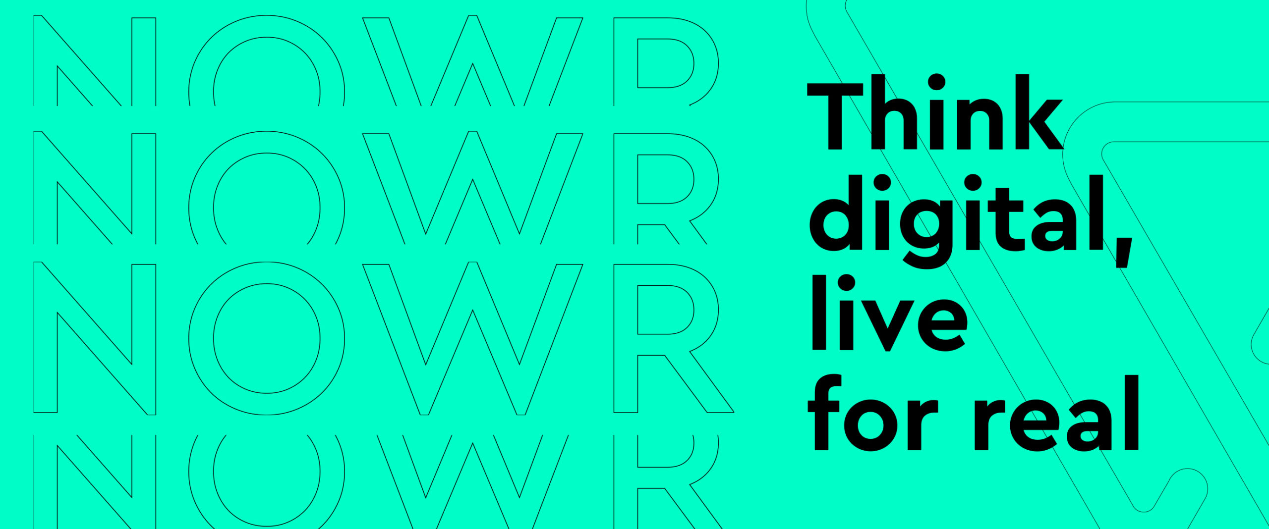 Think digital, live for real with NOWR